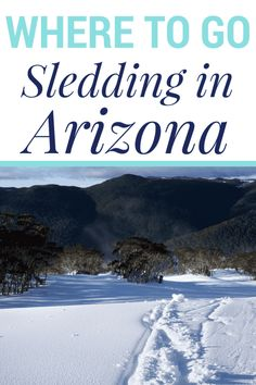 Chances are you will, at some point, want to play in the beautiful Arizona snow... whether with a sled or, through tubing, or an old fashioned sleigh ride.  Here are a few places you can go sledding in Arizona.