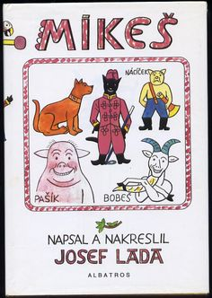 Mikeš - Josef Lada Heart Of Europe, Freddie Mercury, Czech Republic, Childrens Books, The Past, Comics, Retro, Artist, Illustration Children