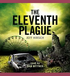Summer Challenge Week 6 Picks: Young Adult  The Eleventh Plague by Jeff Hirsch