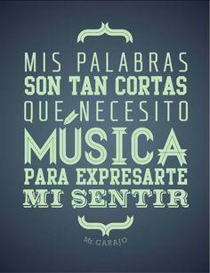 puedo pasar  una semana sin comer , pero no puedo vivir ni un solo instante de mi vida sin musica.