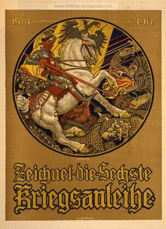 """Zeichnet die sechste Kriegsanleihe, 1914-1917. LOC Summary: """"Poster shows a knight on horseback, with the Austro-Hungarian banner behind him, slaying a dragon. Text: Subscribe to the 6th War Loan"""""""