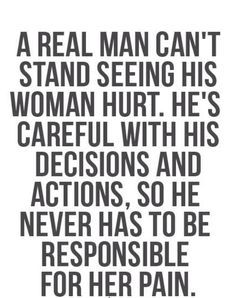 Inspirational Quotes for both men and women to live by. This is the difference in a real man. I never had or expected this until I met Brian. He is a real man! Wisdom Quotes, Words Quotes, Quotes To Live By, Me Quotes, Real Men Quotes, Bad Man Quotes, Being A Man Quotes, Words Can Hurt Quotes, Quotes About Men