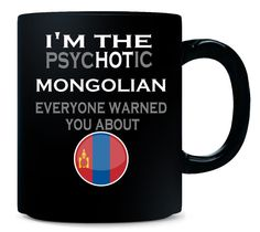 The Psychotic MONGOLIAN Everyone Warned You About Funny - Mug