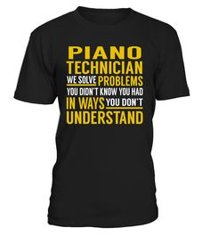 Piano Technician - We Solve Problems #PianoTechnician