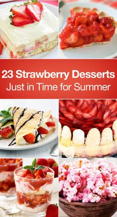 23 Strawberry Desserts Just in Time for Summer including No Bake Cheesecake Bites, Mousse, Chocolate Oasis Pie, Strawberry Shortcake, Pie, Chimichangas, Upside Down Cake, Pretzel Salad, Sweet Rolls, Angel Food Trifle, Torte, Ice Cream, Hand Pies, Cobbler, Donuts, Crepes, Cupcakes, Cookies, and more!