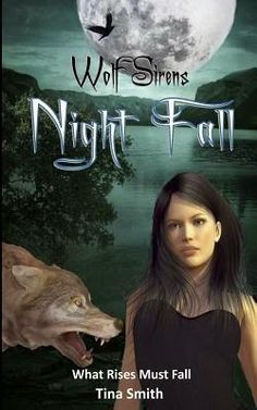 Nook Books and More Blog: Wolf Sirens 3 What Rises Must Fall by Tina Smith