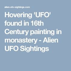Hovering 'UFO' found in 16th Century painting in monastery - Alien UFO Sightings