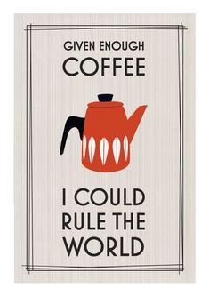 Coffee Poster Print, Cathrineholm, Mid Century Modern, Kitchen Art, Quote, Given Enough Coffee, Retro Print, Scandinavian, Coffee Wall Art. $18.70, via Etsy.