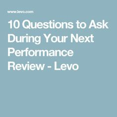 10 Questions to Ask During Your Next Performance Review - Levo