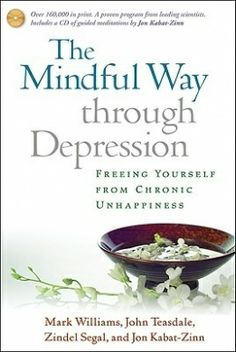 The Mindful Way Through Depression Freeing Yourself From Chronic Unhappiness With CD