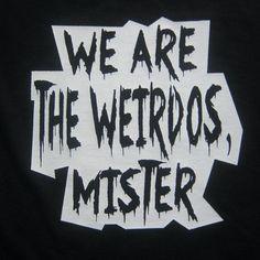 We are the weirdos, mister. #thecraft #90smovies @Paris Green