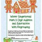 """Gingerbread Math"" 2 Digit Subtraction & Addition With Regrouping - Common Core - Math Fun! (color version)  http://www.teacherspayteachers.com/Product/Gingerbread-2-Digit-Subtraction-Addition-Regrouping-Common-Core-color-1023066"