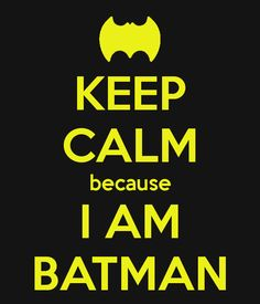 'KEEP CALM because I AM BATMAN' Poster