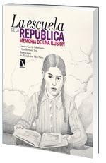 La escuela de la República: Memoria de una ilusión / Carmen García Colmenares, Luz Martínez Ten. Ver en el catálogo: http://cisne.sim.ucm.es/record=b3376017~S6*spi