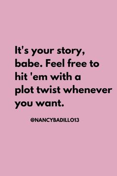 It's your story, babe. Feel free to hit 'em with a plot twist whenever you Now Quotes, Motivational Quotes For Women, Babe Quotes, Positive Quotes, Motivation Quotes, Story Quotes, Cute Girl Quotes, Boss Quotes Inspirational, Inspiring Quotes For Women