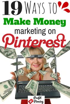19 Ways to Make Money Marketing on Pinterest