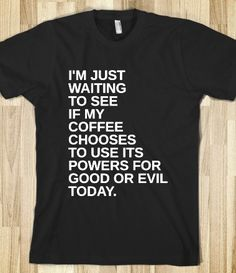 Omg I want this shirt!!!!  It used it's evil powers against me today lol...  @Jenn L Hughes you get me so well haha!!!!