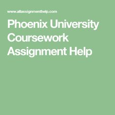 Phoenix University Coursework Assignment Help