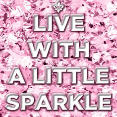 Discover and share Quotes About Glitter And Sparkles. Explore our collection of motivational and famous quotes by authors you know and love. Glitter Girl, Sparkles Glitter, Pink Love, Pretty In Pink, Just Girl Things, Things To Come, Pink Things, Gift Card Bouquet, Sparkle Quotes
