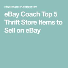 eBay Coach Top 5 Thrift Store Items to Sell on eBay