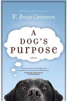 A Dog's Purpose by: W. Bruce Cameron Genre:Fantasy