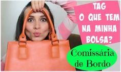 TAG: O QUE TEM NA MINHA BOLSA / COMISSÁRIA DE BORDO