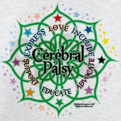Support, Include, Advocate, Educate. Cerebral Palsy Awareness