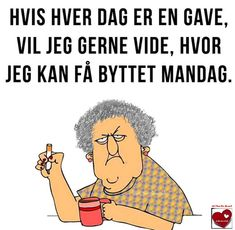 Hvis hver dag er en gave Chess Quotes, Drunk Memes, Funny Quotes, Funny Memes, Fake Friends, Cheer Up, Funny Signs, Monday Motivation, Alter