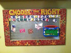 """""""Choose The Right"""" stained glass mosaic message board. Made this with my niece and nephew. She learned how to cut glass at the age of"""