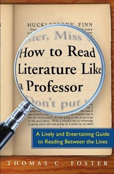 how to read literature like a professor | How to Read Literature Like a Professor by Thomas C. Foster | the ...