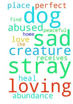 Prayer for Gods creature, a  loving sad stray dog who - Prayer for Gods creature, a loving sad stray dog who was abused. That God will find him the perfect home where ihe can heal amp; its peaceful. A place where he receives love in abundance. Posted at: https://prayerrequest.com/t/IRk #pray #prayer #request #prayerrequest