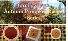 Autumn Pumpkin Recipe Series from Turnip & Bean! Pumpkin Recipes, Beans, Autumn, Drink, Cooking, Food, Kitchen, Beverage, Fall
