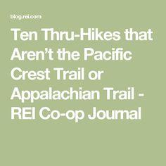 Ten Thru-Hikes that Aren't the Pacific Crest Trail or Appalachian Trail - REI Co-op Journal