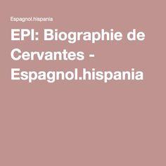 EPI: Biographie de Cervantes - Espagnol.hispania