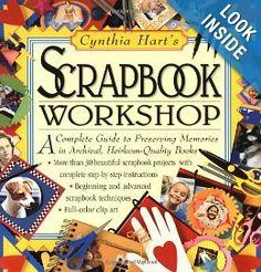 Cynthia Hart's Scrapbook Workshop: Cynthia Hart: 9780761112228: Amazon.com: Books