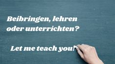 Foreign Language Teaching, Learn German, Idioms, New Tricks, To Tell, Need To Know, Told You So, Social Media, Student