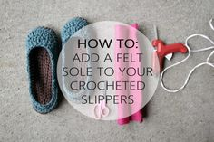 How to add a felt sole to #crochet slippers from Mamachee