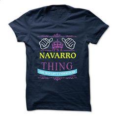 ITS A NAVARRO THING ! YOU WOULDNT UNDERSTAND 2015 SPECI - #men dress shirts #grey sweatshirt. SIMILAR ITEMS => https://www.sunfrog.com/Valentines/ITS-A-NAVARRO-THING-YOU-WOULDNT-UNDERSTAND-2015-SPECIAL.html?id=60505