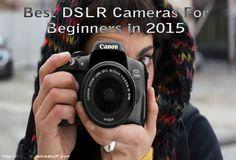 Best DSLR Cameras For Beginners in 2015
