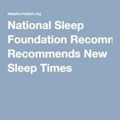 National Sleep Foundation Recommends New Sleep Times