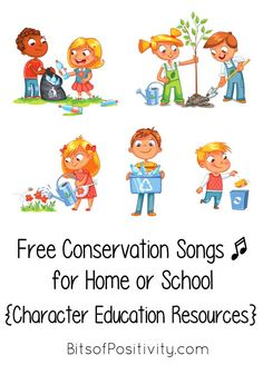 Free conservation songs to encourage the character trait or virtue of stewardship of our earth's resources; songs for multiple ages at home or school.