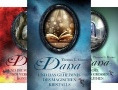 """Thomas L. Hunter Autor: Wer die ersten drei Abenteuer von""""Dana und ihren..."""