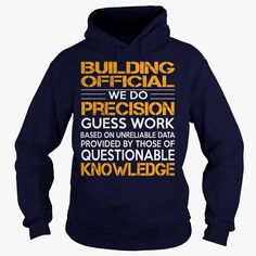 Awesome Tee For Building Official, Order HERE ==> https://www.sunfrog.com/LifeStyle/Awesome-Tee-For-Building-Official-93060941-Navy-Blue-Hoodie.html?41088