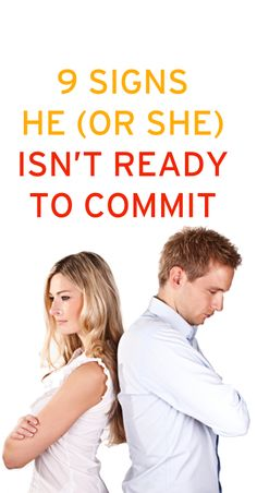 How to tell if he or she isn't ready to commit. ambassador