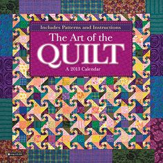 Quilt Wall Calendar: With its history rooted in American tradition, the art of quilting has long been an activity meant to bring women together to converse and to get creative. Celebrate the quilt as a time-honored craft and a modern expression of individuality with each month's unique design.  $14.99  http://calendars.com/Quilt/Quilt-2013-Wall-Calendar/prod201300001982/?categoryId=cat00115=cat00115#