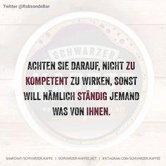 """Gefällt 542 Mal, 5 Kommentare - Schwarzer Kaffee (@schwarzer.kaffee) auf Instagram: """"#schwarzerkaffee#sprüche#humor#love#facebook#twitter#cute#follow#instalike#happy#friends#like4like#girl#boy#smile#laugh#igers#instafun#picoftheday#instafeeling#schwarzerhumor#instalove#moodoftheday#instagood#instamood#life#selfie#tflers#swag"""""""