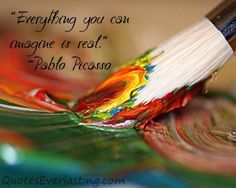 Everything you can imagine is real...
