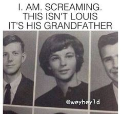 Louis looks just like him>>>wait... How did we get a picture of Lou's grandpa??