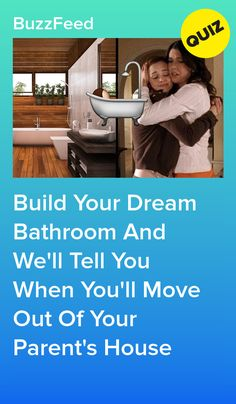 Build Your Dream Bathroom And We'll Tell You When You'll Move Out Of Your Parent's House