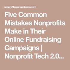 Five Common Mistakes Nonprofits Make in Their Online Fundraising Campaigns | Nonprofit Tech 2.0 Blog :: A Social Media Guide for Nonprofits